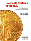 Payments Systems in the U.S. by Carol Coye Benson, Scott Loftesness (Paperback / softback, 2010)