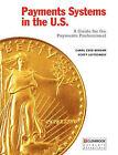 Payments Systems in the U.S. by Carol Coye Benson, Scott Loftesness (Paperback / softback, 2010)