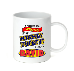 Coffee Cup Mug Travel 11 15 oz Might Be Wrong But Highly Doubt It I Am David