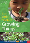 The Little Book of Growing Things: Little Books with Big Ideas by Sally Featherstone (Paperback, 2003)