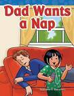 Dad Wants a Nap by Suzanne I Barchers (Paperback / softback, 2011)