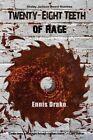 28 Teeth of Rage by Ennis Drake (Paperback / softback, 2012)