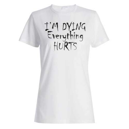 Sport I/'m dying Everything Hurts Gym pain Ladies T-shirt//Tank Top aa95f