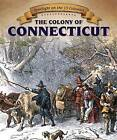 The Colony of Connecticut by Richard Alexander (Paperback / softback, 2015)