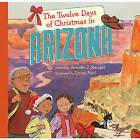 The Twelve Days of Christmas in Arizona by Jennifer J Stewart (Hardback, 2010)