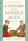 A History of the Middle Ages, 300-1500 by John M. Riddle (Paperback, 2016)