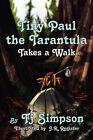 Tiny Paul the Tarantula Takes a Walk by Tj Simpon (Paperback / softback, 2010)