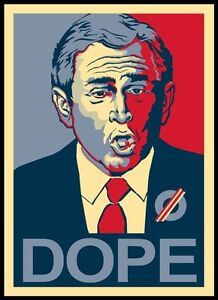 Poster George W Bush Fun Funny Obama Yes We Can President President Dope 1 Ebay
