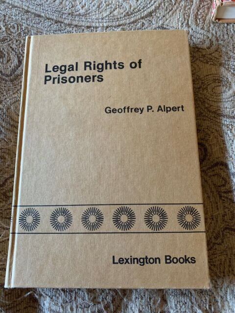 Legal Rights of Prisoners by Geoffrey P. Alpert 1978 Signed First Edition