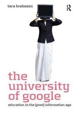 The University of Google : Education in the (Post) Information Age by Tara...