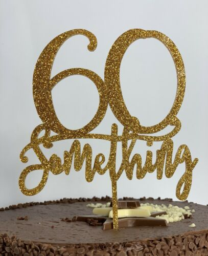 60 SOMETHING Gold Glitter Acrylic Cake Topper Sixty Sixtieth 1959 60th 61st 62nd