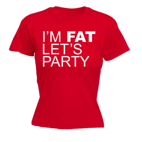 Im Fat Lets Party WOMENS T-SHIRT Rave Clubbing Tee Top Funny Gift birthday