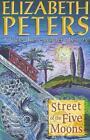 Street of the Five Moons von Elizabeth Peters (2007, Taschenbuch)