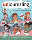 Unjournaling: Daily Writing Exercises That are NOT Personal, NOT Introspective, NOT Boring! by Cheryl Miller Thurston, Dawn DiPrince (Paperback, 2006)