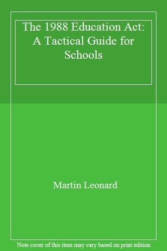 The 1988 Education Act: A Tactical Guide for Schools,Martin Leonard