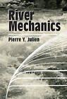 River Mechanics by Pierre Y. Julien (Paperback, 2002)