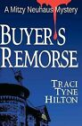 Buyer's Remorse: A Mitzy Neuhaus Mystery by Traci Tyne Hilton (Paperback / softback, 2011)
