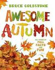 Awesome Autumn: All Kinds of Fall Facts and Fun by Bruce Goldstone (Paperback / softback, 2015)