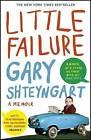 Little Failure: A Memoir by Gary Shteyngart (Paperback, 2014)
