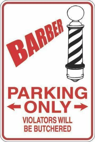 "*Aluminum* Barber Parking Only 8/""x12/"" Metal Novelty Sign  S248"