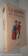 LA BIBBIA DEL PELLEGRINO Nuovissima versione dai testi originali San Paolo 1999