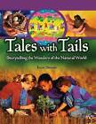 Tales with Tails: Storytelling the Wonders of the Natural World by Kevin Strauss (Paperback, 2006)