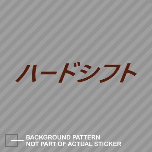 Shift Hard Japanese Sticker Decal Vinyl jdm stance saily drift cambergang