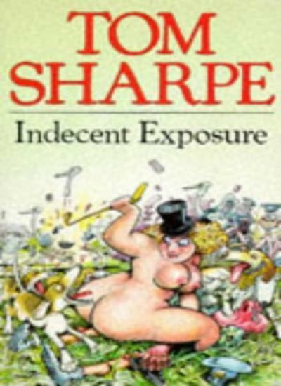 Indecent Exposure By  Tom Sharpe. 9780330239226