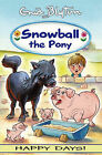 Snowball the Pony by Blyton Enid (Paperback, 2004)