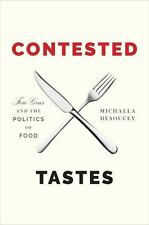Princeton Studies in Cultural Sociology: Contested Tastes - Foie Gras and the...