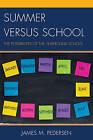 Summer versus School: The Possibilities of the Year-Round School by James Pedersen (Hardback, 2015)