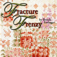 Fracture Frenzy Fractured Art Quilts Original Strip Piecing Techniques Book