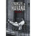 Stranger in Havana 9781418435882 by Robert B. Abel Book