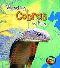 Watching Cobras in Asia by Richard Spilsbury, Louise Spilsbury (Hardback, 2006)