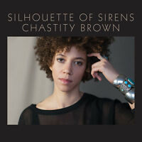 Chastity Brown - Silhouette Of Sirens [new Vinyl Lp]