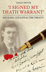 I Signed My Death Warrant: Michael Collins and the Treaty by T. Ryle Dwyer (Paperback, 2006)