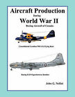 Aircraft Production During World War II: Boeing Aircraft of Canada by John G. Nellist (Paperback, 2010)
