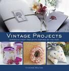 Vintage projects by Vivienne Bolton (Paperback, 2013)