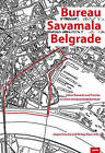 Bureau Savamala Belgrade: Urban Research and Practice in a Fast-Changing Neighborhood by JOVIS Verlag (Paperback, 2015)