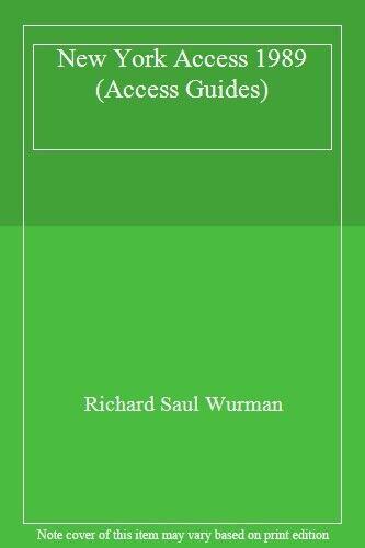 New York Access 1989 (Access Guides),Richard Saul Wurman
