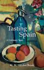 Tasting Spain: A Culinary Tour by H. M. van den Brink (Paperback, 2016)