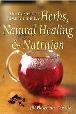 The Complete Home Guide to Herbs, Natural Healing, and Nutrition by Jill Davies…