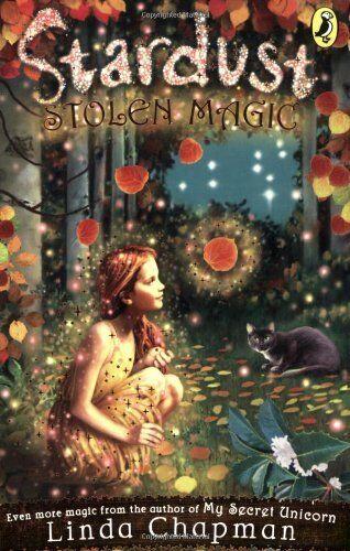 Stardust: Stolen Magic By Linda Chapman