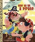 How to be a Pirate von Nikki Dyson und Sue Fliess (2014, Gebundene Ausgabe)