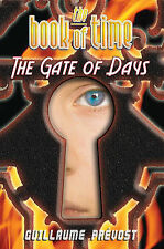 The Book of Time; The Gate of Days: AND The Gate of Days, Guillaume Prevost, New