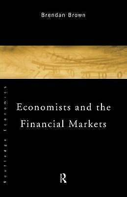 Economists and the Financial Markets, Brown, Brendan, Used; Good Book