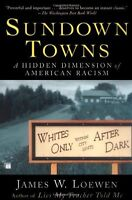 Sundown Towns: A Hidden Dimension Of American Racism By James W. Loewen, (paperb on sale