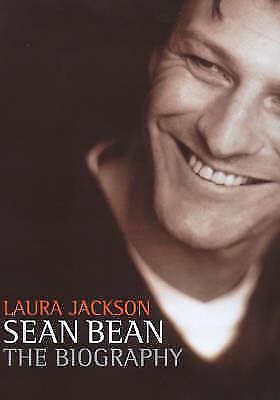 Sean Bean: The Biography, Jackson, Laura | Hardcover Book | Good | 9780749921507