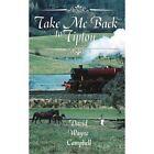 Take Me Back to Tipton 9780595416202 by David Wayne Campbell Book