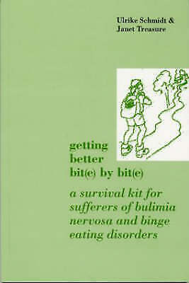 Getting Better Bite by Bite: A Survival Kit for Sufferers of Bulimia Nervosa and
